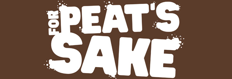 For Peat's Sake campaign banner